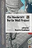 Vanderbilt Berlin Wall Project with ISBN, beatrix brockman, 0557108195