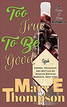 Too True To Be Good (Raise A Glass Book 5) by [Thompson, Mary E]