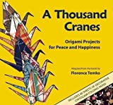 img - for A Thousand Cranes: Origami Projects for Peace and Happiness book / textbook / text book
