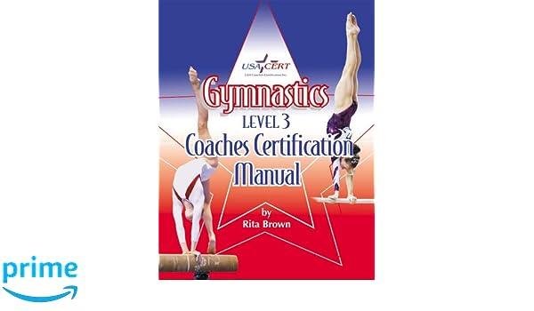 gymnastics level 3 coaches certification manual rita brown rik rh amazon com Gymnastics Caoch gymnastics coaching manual pdf