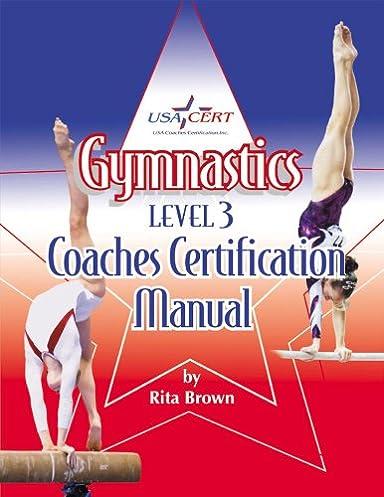 gymnastics level 3 coaches certification manual rita brown rik rh amazon com gymnastics coaching manual pdf Elite Gymnastics