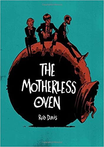 Book The Motherless Oven by Rob Davis (2014-10-21)