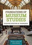 Foundations of Museum Studies, Kiersten F. Latham and John Edward Simmons, 1610692829