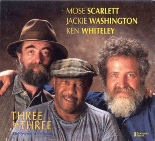 CD : Scarlett, Washington & Whiteley - Three By Three: Old Friends Meet Again (CD)