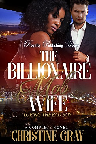 The Billionaire Mob Wife: Loving the Bad Boy (Best Of Mob Wives)