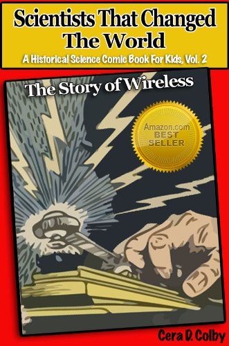 Book: Scientists That Changed the World - The Story of Wireless, An Educational Comic Book for Kids by Cera D. Colby