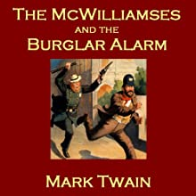The McWilliamses and the Burglar Alarm Audiobook by Mark Twain Narrated by Cathy Dobson