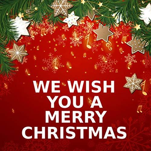 We Wish You A Merry Christmas (Song You Wish Christmas)
