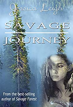 Savage Journey: (Savage Romance Series) by [Leigh, Jessica]