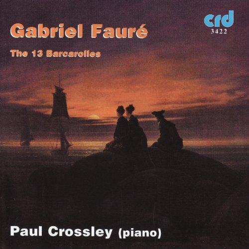 Fauré: The 13 Barcarolles