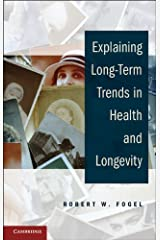 Explaining Long-Term Trends in Health and Longevity Kindle Edition