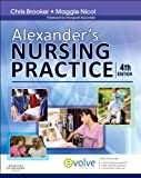 Alexander's Nursing Practice, Brooker, Christine and Nicol, Maggie, 0702054658