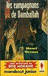 Bob Morane, tome 28 : Les compagnons de Damballah par Vernes