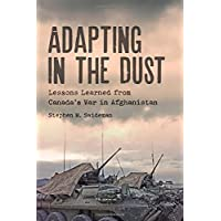 Adapting in the Dust: Lessons Learned from Canada's War in Afghanistan