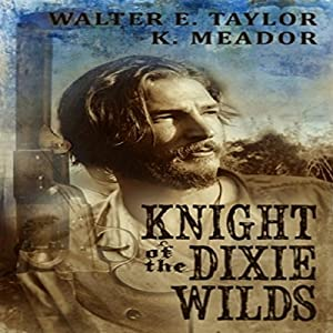 The Knight of the Dixie Wilds Audiobook