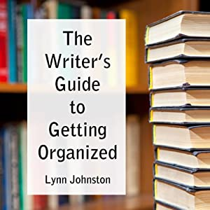 The Writer's Guide to Getting Organized Audiobook