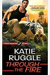 Through the Fire (Rocky Mountain K9 Unit Book 4) Kindle Edition