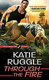Through the Fire (Rocky Mountain K9 Unit Book 4)