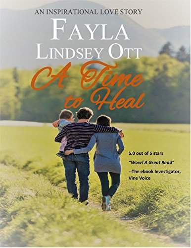 A Time to Heal: #1 Smoky Mountain Romance novella series by [Ott, Fayla Lindsey]