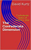 img - for The Confederate Dimension: Confederate States of America: 2012 book / textbook / text book