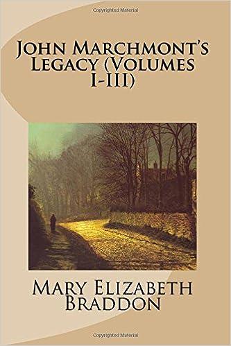 John Marchmonts Legacy, Volume I (of 3)