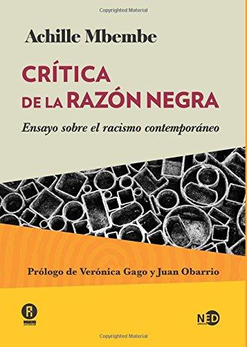 Crítica de la razón negra : ensayo sobre el racismo contemporáneo (HUELLAS Y SEÑALES, Band 2006)