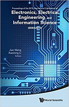 Book Electronics, Electrical Engineering and Information Science - Proceedings of the 2015 International Conference (EEEIS2015)