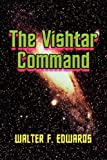 The Vishtar Command, Walter F. Edwards, 1434368262