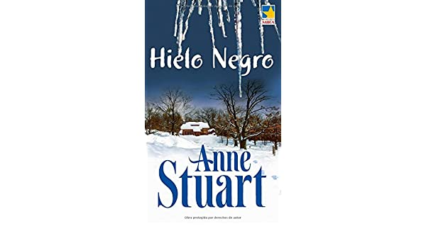Hielo negro (Harlequin Mira): Amazon.es: Anne Stuart: Libros