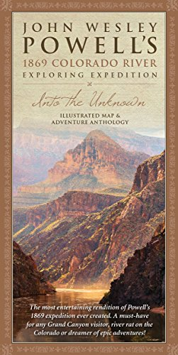 - John Wesley Powell's 1869 Colorado River Exploring Expedition, Illustrated Map and Adventure Anthology