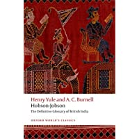 Hobson-Jobson The Definitive Glossary of British India (Oxford World's Classics)