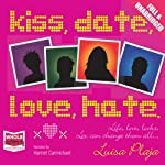 Kiss, Date, Love, Hate | Luisa Plaja