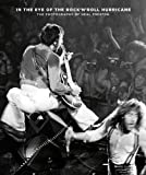 In the Eye of the Rock'N'Roll Hurricane: The Photography of Neal Preston (English and German Edition)