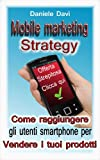 Mobile Marketing Strategy (Italian Edition)