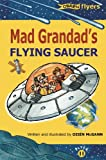img - for Mad Grandad's Flying Saucer (Flyers) book / textbook / text book
