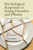 Psychological Responses to Eating Disorders and Obesity, , 0470061642
