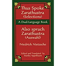 Thus Spoke Zarathustra (Selections)/Also sprach Zarathustra (Auswahl): A Dual-Language Book (Dover Dual Language German)