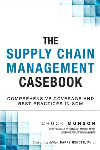 The Supply Chain Management Casebook: Comprehensive Coverage and Best Practices in SCM (Paperback) (FT Press Operations Management) (Supply Chain Best Practices)