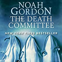 The Death Committee Audiobook by Noah Gordon Narrated by Jon Paulo Vargas, Brian Troxell, Jacob York, Jacobi Hollingshed