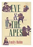 Eve and the Apes, Emily Hahn, 1555841724