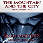 The Mountain and The City: The Complete Saga | Brian Martinez
