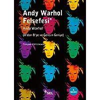 Andy Warhol Felsefesi (A'dan B'ye ve Gerisin Geriye)
