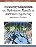 Evolutionary Computation and Optimization Algorithms in Software Engineering, Monica Chis, 1615208097