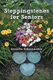 Steppingstones for Seniors, Annette Schumacher, 1462408737