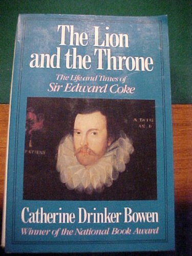 The Lion And The Throne by Catherine Drinker Bowen