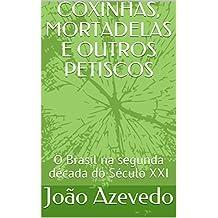 COXINHAS, MORTADELAS E OUTROS PETISCOS: O Brasil na segunda década do Século XXI