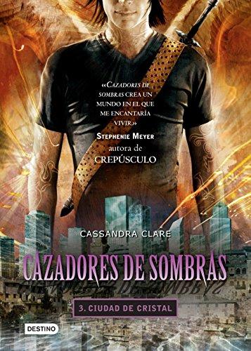 Cazadores de sombras 3. Ciudad de cristal. (Edición mexicana): Saga Cazadores de sombras (Spanish Edition) ()