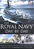 The Royal Navy Day by Day, A. B. Sainsbury and F. L. Phillips, 0750938919