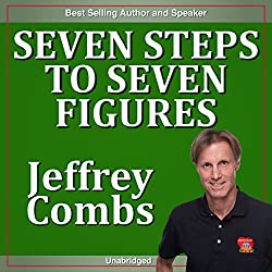 Seven Steps to Seven Figures