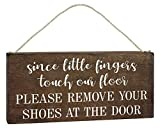 Since Little Fingers Touch Our Floor Please Remove Your Shoes at The Door - Take Your Shoes Off Sign for Door 6x12 Hanging - Home Decor Signs with Sayings